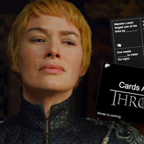 There's A Game Of Thrones Version Of Cards Against Humanity