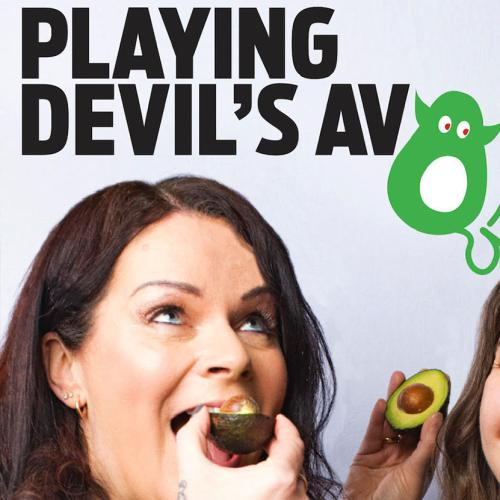 Playing Devil's Avocado: The New Podcast Every Woman Has To Listen To