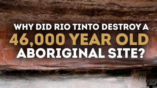 Why Did Rio Tinto Destroy This Sacred Aboriginal Site?