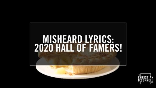 Misheard Lyrics: 2020 Hall Of Famers!