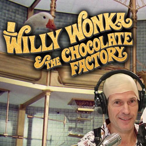 'Willy Wonka And The Chocolate Factory' With Jonesy & Amanda